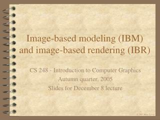 Image-based modeling IBM and image-based rendering IBR