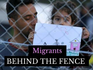 Migrants behind the fence
