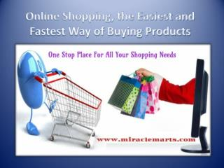 Online Shopping, the Easiest and Fastest Way of Buying Products