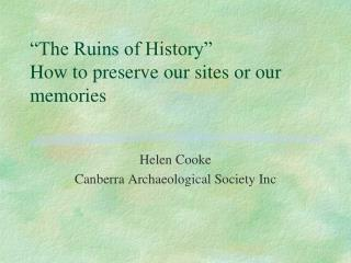 The Ruins of History   How to preserve our sites or our memories