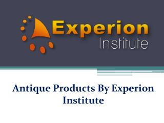Antique Products By Experion Institute