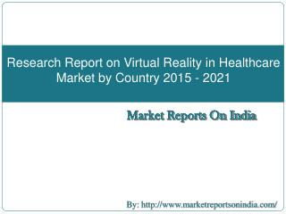 Research Report on Virtual Reality in Healthcare Market by Country 2015 - 2021