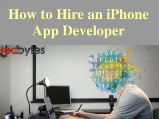 Tips To Hire A iPhone App Developer