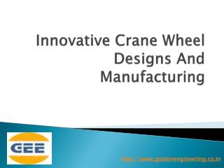 Innovative Crane Wheel Designs And Manufacturing