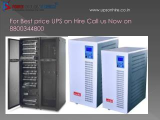 For Best price UPS on Hire Call us Now on 8800344800