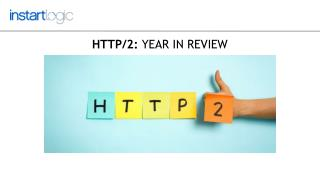 HTTP2 Year In a Review