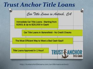 Trust Anchor Title Loans in Antioch CA