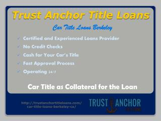 Trust Anchor Title Loans in Berkeley CA