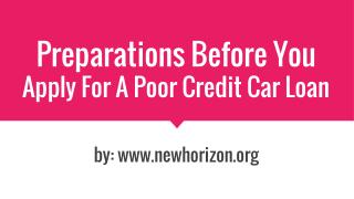 Preparations Before You Apply For A Poor Credit Car Loan