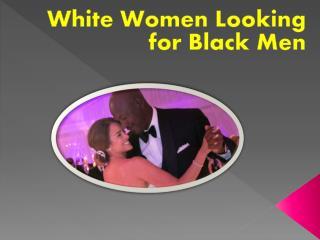 White Women Looking for Black Men