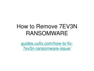 How to Fix 7ev3n Ransomware Issue