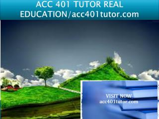 ACC 401 TUTOR REAL EDUCATION/acc401tutor.com