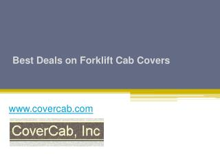 Best Deals on Forklift Cab Covers - www.covercab.com