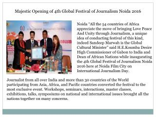 Majestic Opening of 4th Global Festival of Journalism Noida 2016