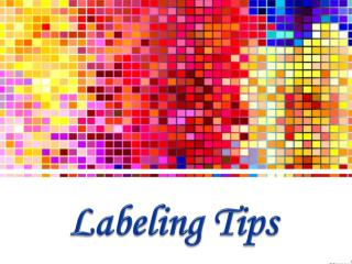 Labeling Tips