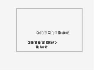 Celleral Serum Reviews