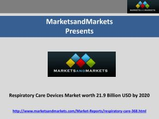 Respiratory Care Devices Market Expected to Reach 21.9 Billion USD by 2020