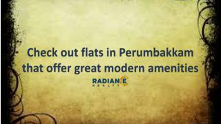 Check out flats in Perumbakkam that offer great modern amenities