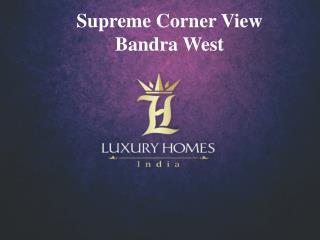 Supreme Corner View ppt. Call -  91 8879387111