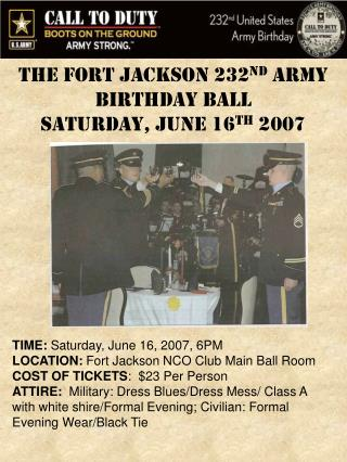 The Fort Jackson 232nd Army Birthday Ball Saturday, June 16th 2007