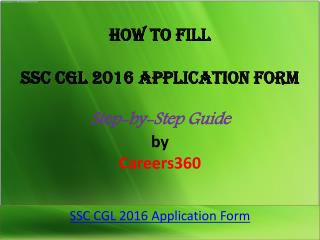 SSC CGL 2016 Application Form - Step-by-Step Guide