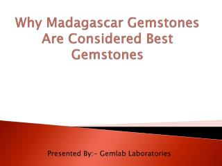 Why Madagascar Gemstones Are Considered Best Gemstones