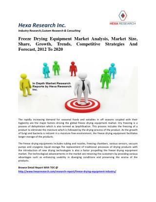 Freeze Drying Equipment Market Analysis, Size, Share, Growth, Trends And Forecast, 2012 To 2020