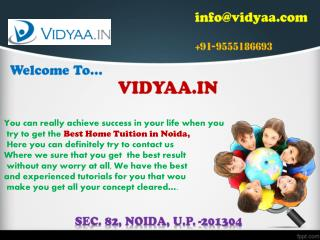 Make good decisions for Home tuitions in Noida