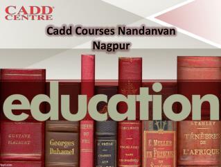 Cadd Courses In Cadd Centre Nandanvan Nagpur