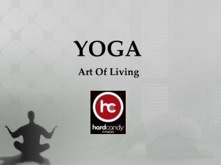 Yoga - Art of Living