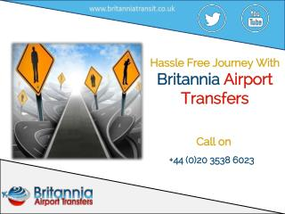 Hassel Free Journey with Britannia Airport Transfers