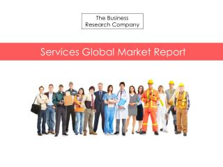 Services Global Market Report 2015 Released By The Business Research Company