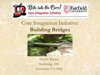Core Integration Initiative:  Building Bridges