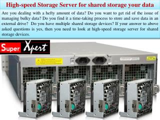 High-speed Storage Server for shared storage your data
