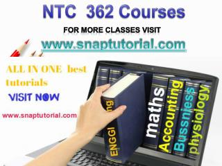 NTC 362  Proactive Tutors/snaptutorial