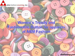 Women's trendy and fashionable button for apparels at abm fashion