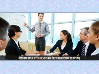 Simple and effective tips for corporate training!