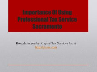 Importance Of Using Professional Tax Service Sacramento
