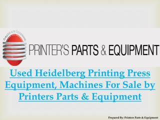 Used Heidelberg Printing Press Equipment, Machines For Sale by Printers Parts & Equipment