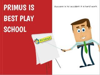 Primus Is Best Play School