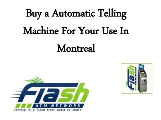 Buy a Automatic Telling Machine For Your Use In Montreal