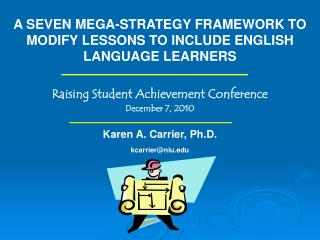 A SEVEN MEGA-STRATEGY FRAMEWORK TO MODIFY LESSONS TO INCLUDE ENGLISH LANGUAGE LEARNERS