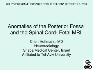 Anomalies of the Posterior Fossa and the Spinal Cord- Fetal MRI