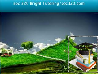 soc 320 Bright Tutoring/soc320.com