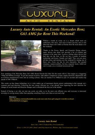 Luxury Auto Rental: An Exotic Mercedes Benz G63 AMG for Rent This Weekend!
