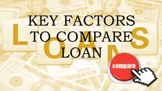 Key Factors to Compare Loans