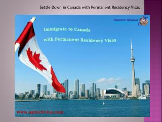 Settle Down in Canada with Permanent Residency Visas