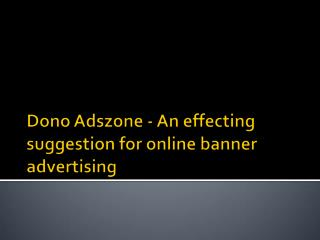 Dono Adszone - An effecting suggestion for online banner advertising