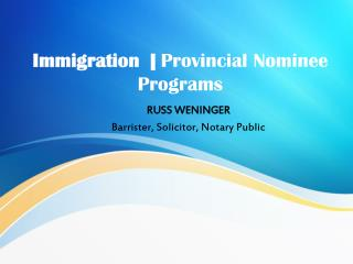 Provincial Nominee of Canadian Immigration