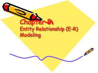 Chapter 5 Entity Relationship E-R Modeling